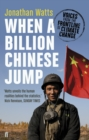 Image for When a billion Chinese jump  : voices from the frontline of climate change