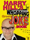 Image for Harry Hill's whopping great joke book