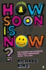 Image for How soon is now?  : the madmen and mavericks who made independent music, 1975-2005