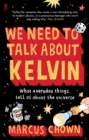 Image for We need to talk about Kelvin  : what everyday things tell us about the universe