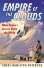 Image for Empire of the clouds  : when Britain's aircraft ruled the world