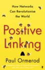 Image for Positive linking  : how networks and nudges can revolutionise the world