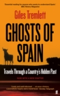 Image for Ghosts of Spain  : travels through a country's hidden past