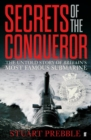 Image for Secrets of the Conqueror  : the untold story of Britain's most famous submarine