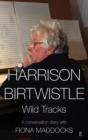Image for Harrison Birtwhistle  : wild tracks