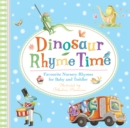 Image for Dinosaur rhyme time  : favourite nursery rhymes for baby and toddler