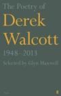 Image for The poetry of Derek Walcott 1948-2013
