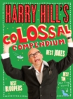 Image for Harry Hill's colossal compendium