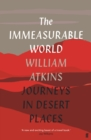 Image for The immeasurable world  : journeys in desert places