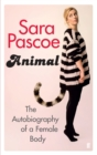 Image for Animal  : the autobiography of a female body