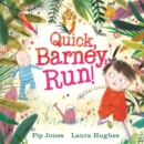 Image for Quick, Barney, run!