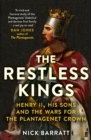 Image for The restless kings  : Henry II, his sons and the wars for the Plantagenet crown