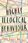 Image for Highly illogical behaviour