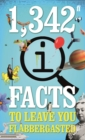 Image for 1,342 QI facts to leave you flabbergasted