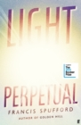 Image for Light Perpetual : from the author of Costa Award-winning Golden Hill