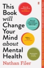 Image for This book will change your mind about mental health  : a journey into the heartland of psychiatry