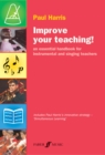 Image for Improve your teaching!  : an essential handbook for instrumental and singing teachers