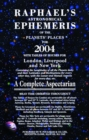 Image for Raphael's astronomical ephemeris of the planet's places for 2004  : a complete aspectarian
