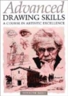 Image for Advanced drawing skills  : a course in artistic excellence