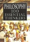 Image for Philosophy  : 100 essential thinkers
