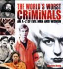 Image for The world's worst criminals