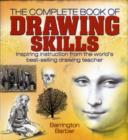 Image for The complete book of drawing skills  : inspiring instruction from the world's best-selling drawing teacher