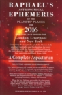 Image for Raphael's Astrological Ephemeris : Of the Planets' Places for 2016