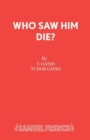 Image for Who Saw Him Die?