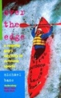 Image for Over the edge  : a regular guy's odyssey in extreme sports
