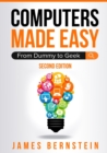Image for Computers Made Easy : From Dummy To Geek