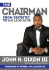 Image for The Chairman : From Statistic to Millionaire