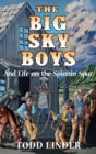 Image for The Big Sky Boys And Life on the Spinnin' Spur