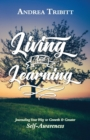 Image for Living and Learning : Journaling Your Way to Growth & Greater Self-Awareness