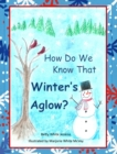 Image for How Do We Know That Winter's Aglow?