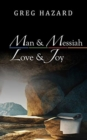 Image for Man and Messiah, Love and Joy