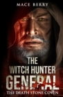 Image for The Witch Hunter General : The Death Stone Coven