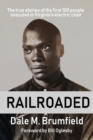 Image for Railroaded : The true stories of the first 100 people executed in Virginia's electric chair