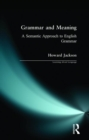 Image for Grammar and meaning  : a semantic approach to English grammar
