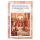 Image for The Classical Legacy in Renaissance Poetry