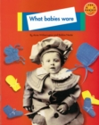 Image for What Babies Wore Non Fiction 1