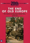 Image for The End of Old Europe: The Causes of the First World War 1914-18