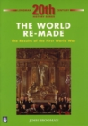 Image for The World Remade : Results of the First World War