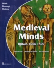 Image for Medieval minds  : Britain, 1066-1500
