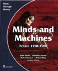 Image for Minds and Machines Britain 1750 to 1900 Pupil's Book