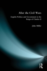 Image for After the Civil Wars  : English politics and government in the reign of Charles II