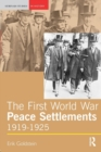 Image for The First World War peace settlements, 1919-1925