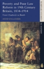 Image for Poverty and poor law reform in Britain  : from Chadwick to Booth, 1834-1914