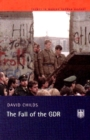 Image for The fall of the GDR  : Germany's road to unity