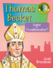 Image for Thomas Becket  : saint or troublemaker?