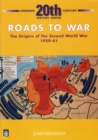 Image for Roads to War : Origins of the Second World War, 1929-41